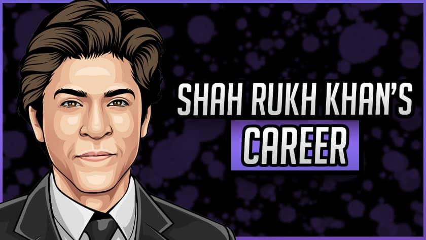 Shah Rukh Khan's Career