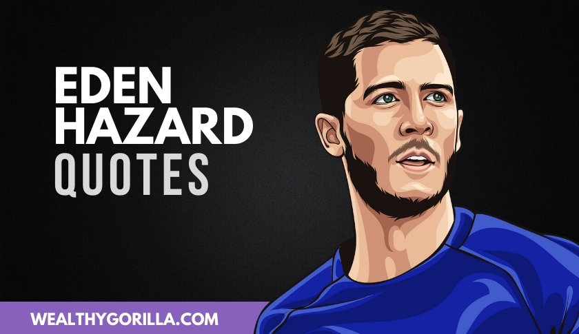 The Best Eden Hazard Quotes