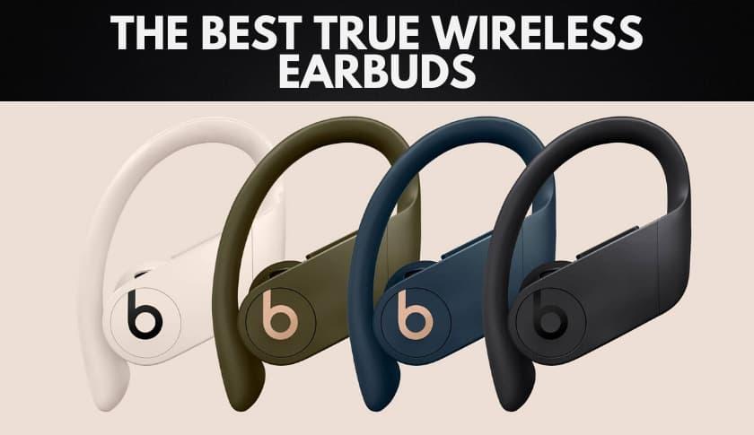 The 10 Best True Wireless Earbuds to Buy