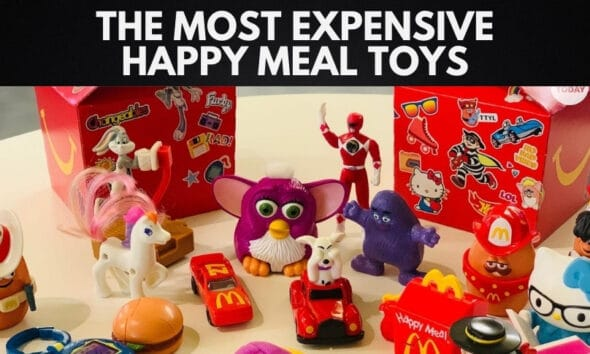 The Most Expensive Happy Meal Toys from McDonald's