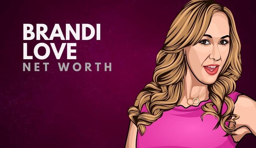Brandi Love Net Worth