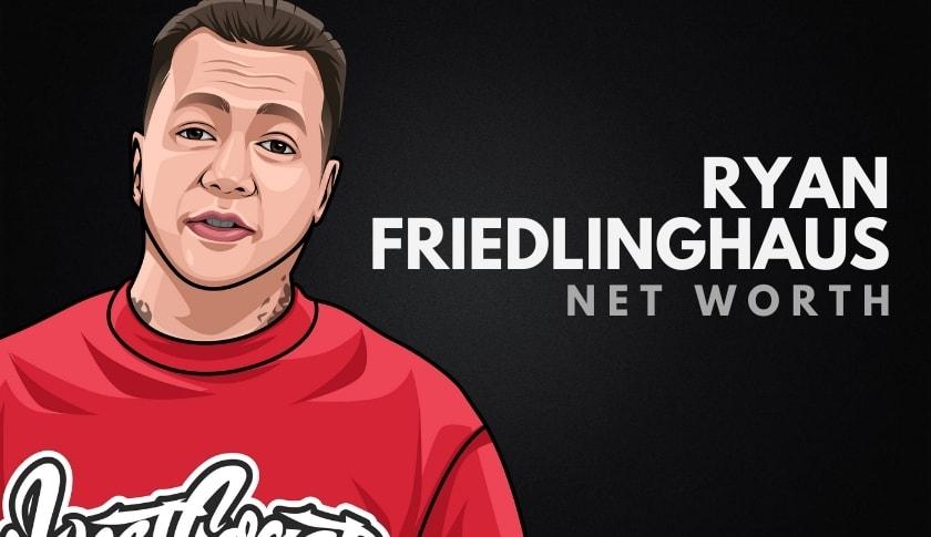 Ryan Friedlinghaus Net Worth