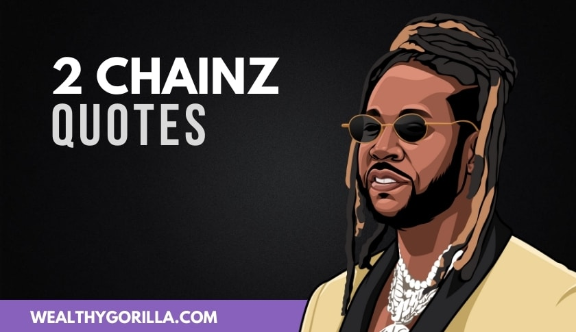 The Best 2 Chainz Quotes