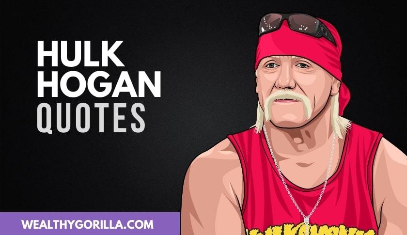 The Best Hulk Hogan Quotes