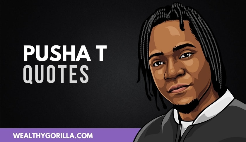 The Best Pusha T Quotes