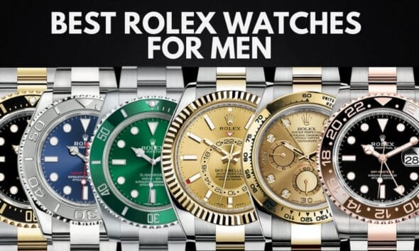 The Best Rolex Watches for Men
