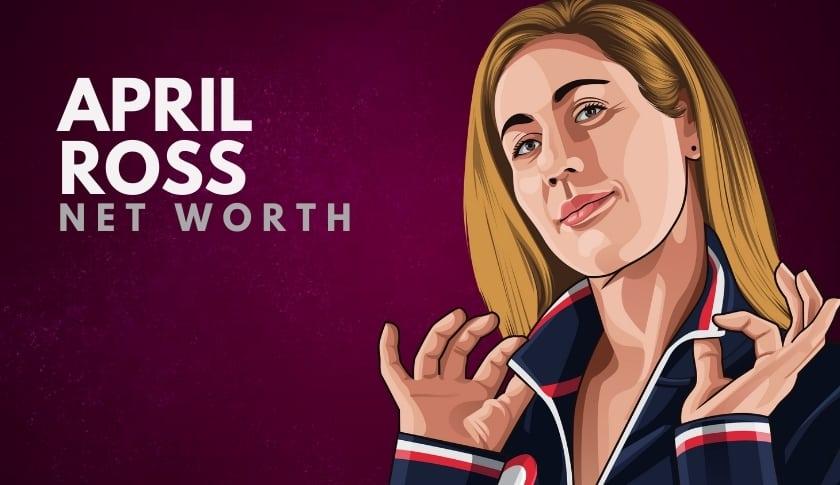 April Ross Net Worth