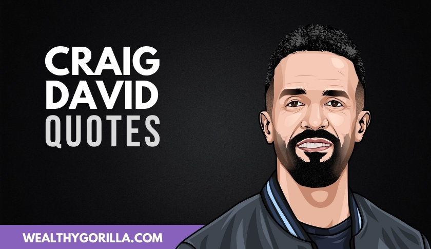 50 Inspirational Craig David Quotes For A Good Day