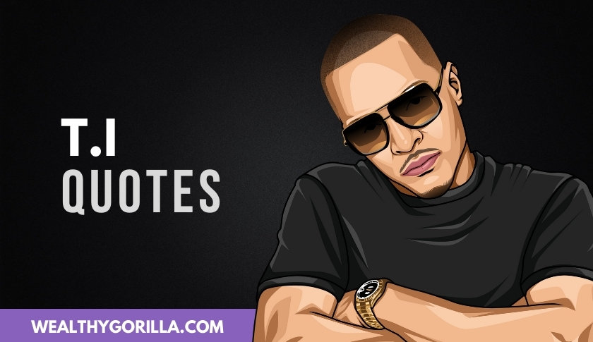 50 Greatest T.I. Quotes Of All Time