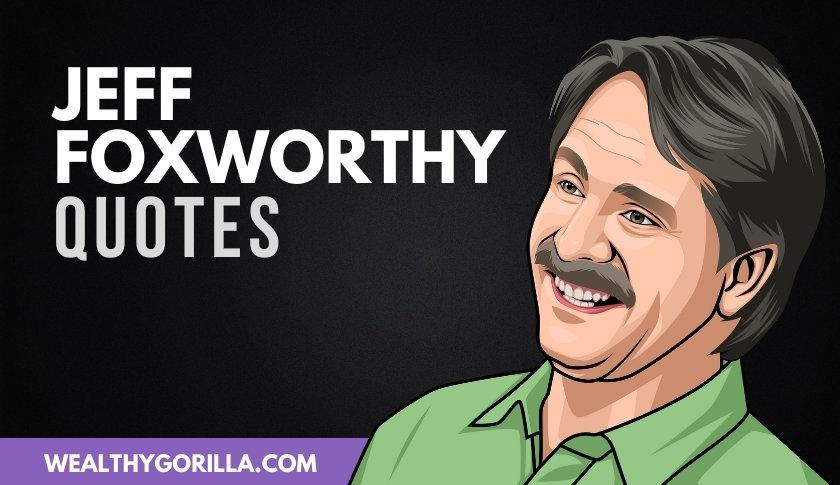 44 Wonderful & Funny Jeff Foxworthy Quotes