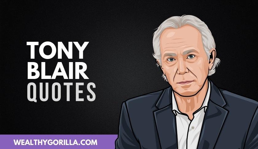 50 Tony Blair Quotes That He Actually Said