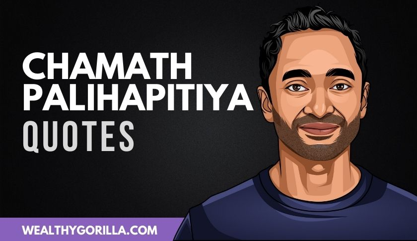 50 Motivational & Powerful Chamath Palihapitiya Quotes