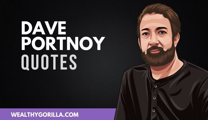 50 Motivational Dave Portnoy Quotes