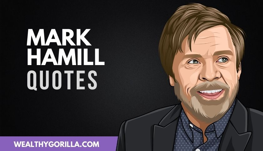 50 Mark Hamill Quotes About Acting & Life