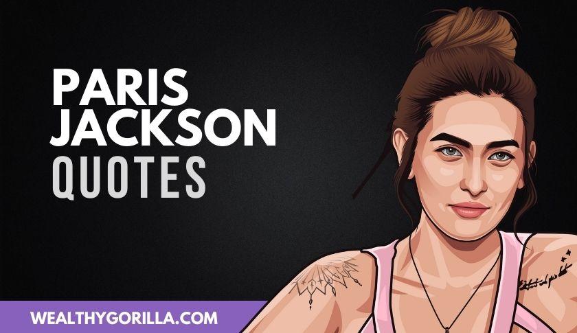 50 Paris Jackson Quotes About Life & Music
