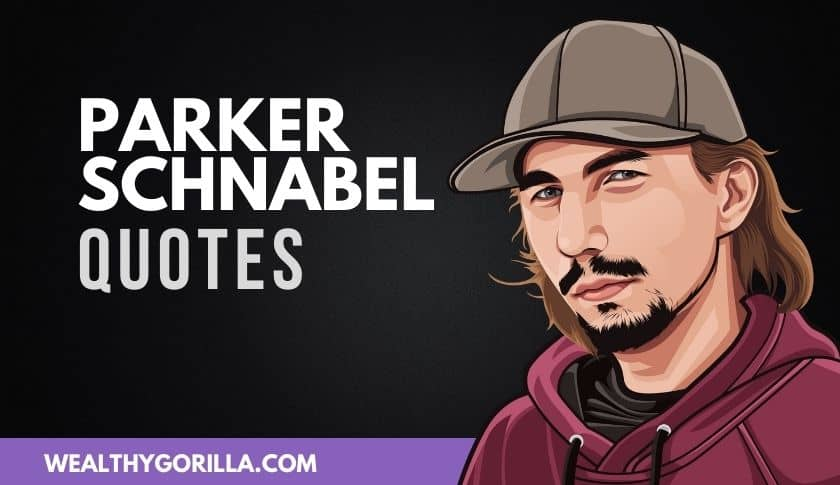 50 Humbling Parker Schnabel Quotes