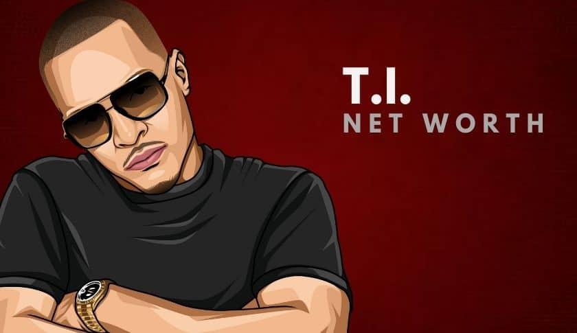 T.I.'s Net Worth