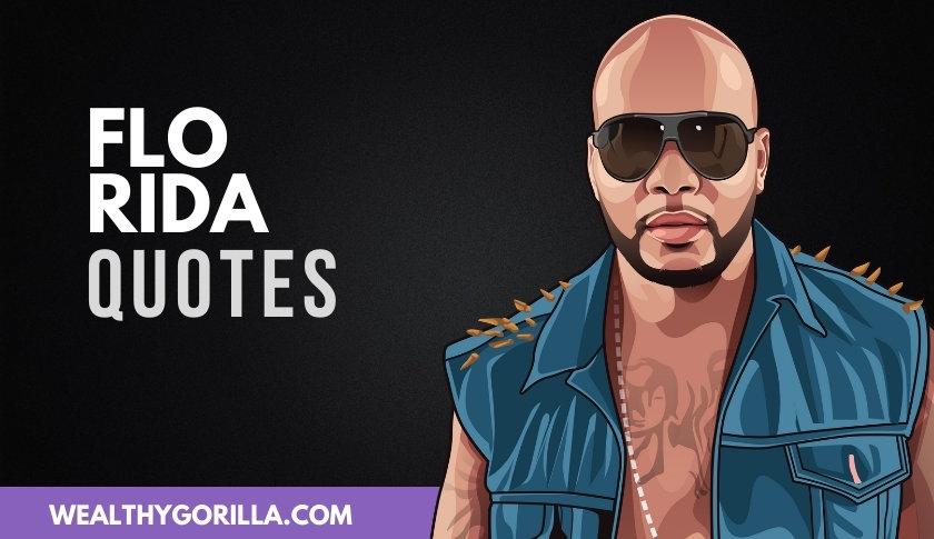 25 Surprisingly Motivational Flo Rida Quotes