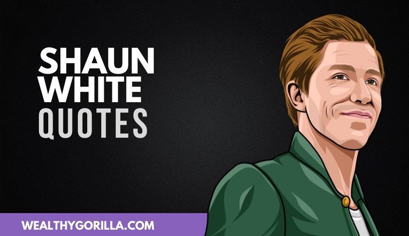 42 Amazing Shaun White Quotes