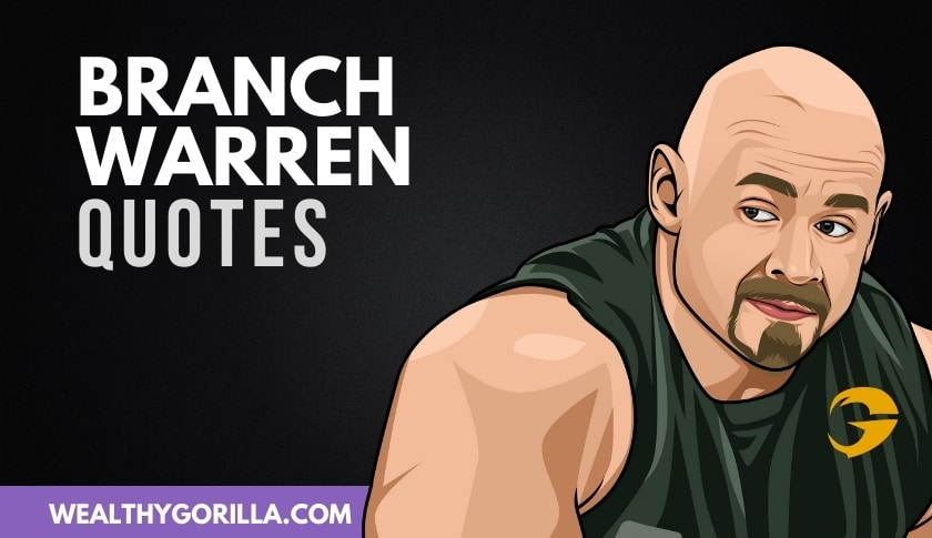 50 of the Best Branch Warren Quotes
