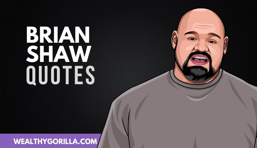 50 Powerful Brian Shaw Quotes That'll Motivate You