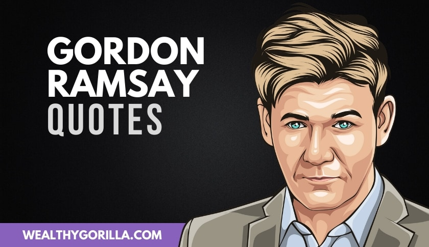 30 Gordon Ramsay Quotes That He Actually Said