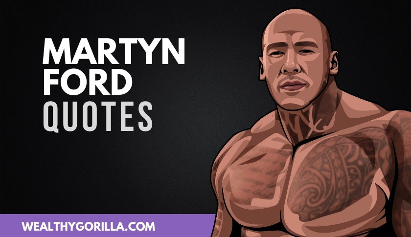 50 of the Best Martyn Ford Quotes
