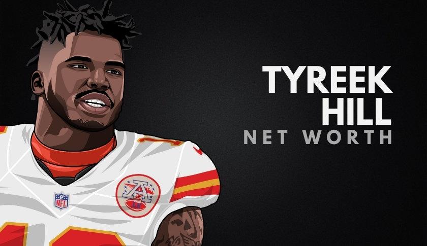 Tyreek Hill Net Worth