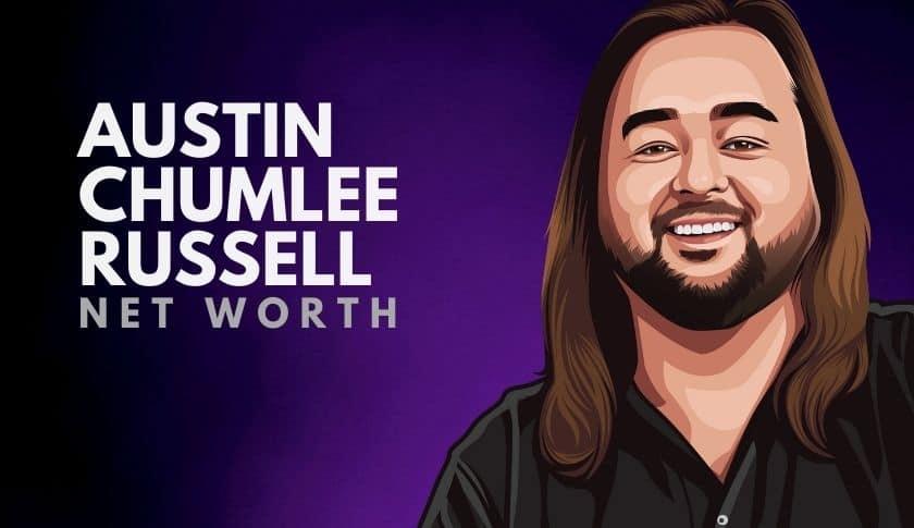 Austin Chumlee Russell Net Worth