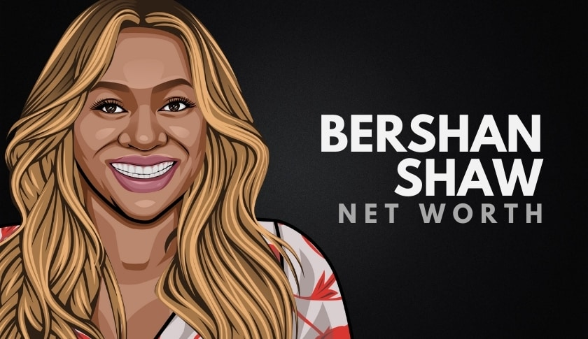 Bershan Shaw Net Worth