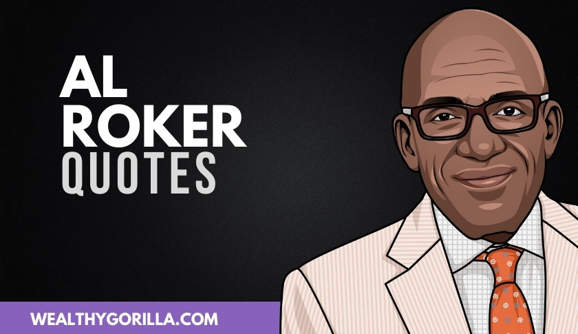 50 Powerful Al Roker Quotes