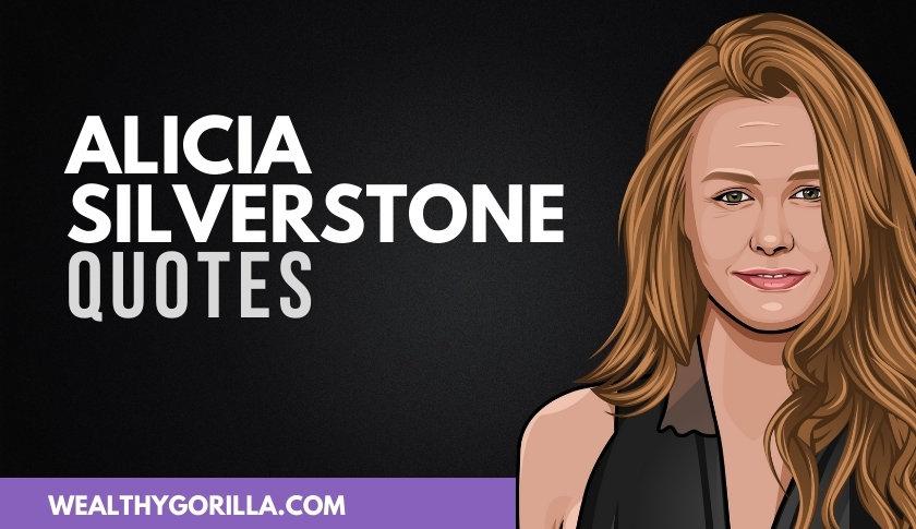 50 Greatest Alicia Silverstone Quotes