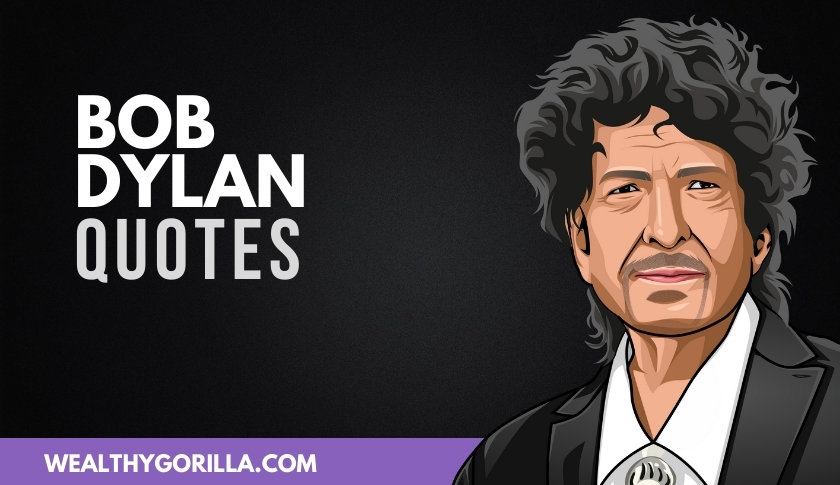 50 Bold & Unexpected Bob Dylan Quotes