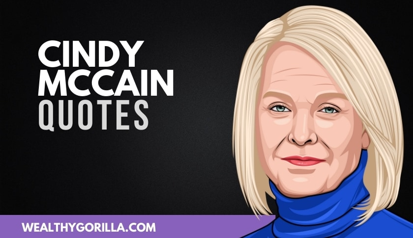 50 Strong & Most Inspiring Cindy McCain Quotes