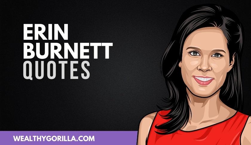 50 of the Best Erin Burnett Quotes