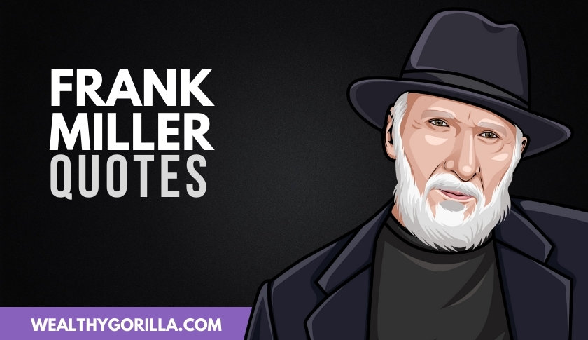 50 Iconic Frank Miller Quotes