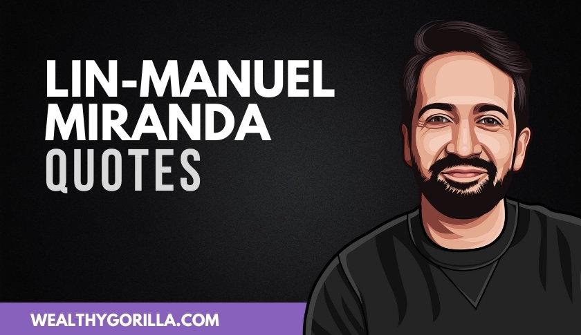 50 Strong & Inspirational Lin-Manuel Miranda Quotes