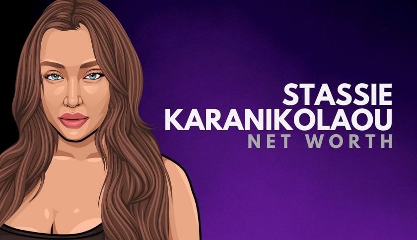 Stassie Karanikolaou Net Worth