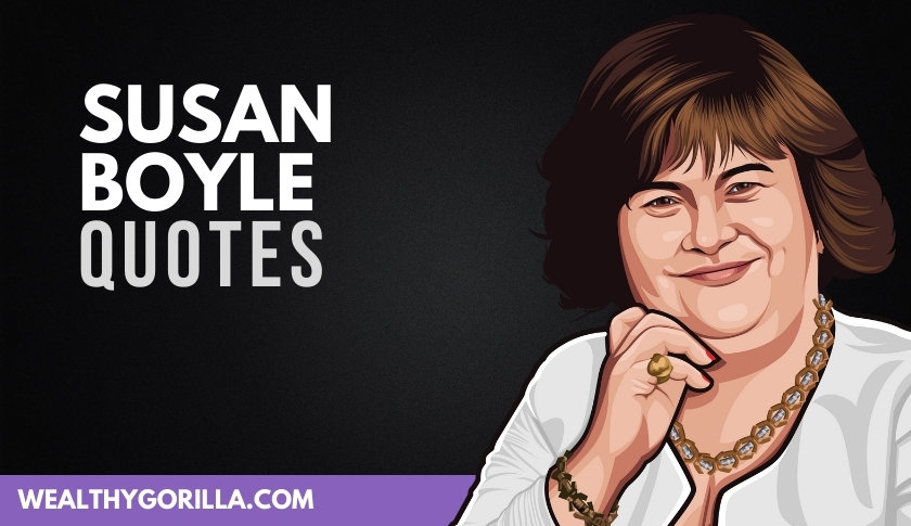 50 of the Most Inspiring Susan Boyle Quotes