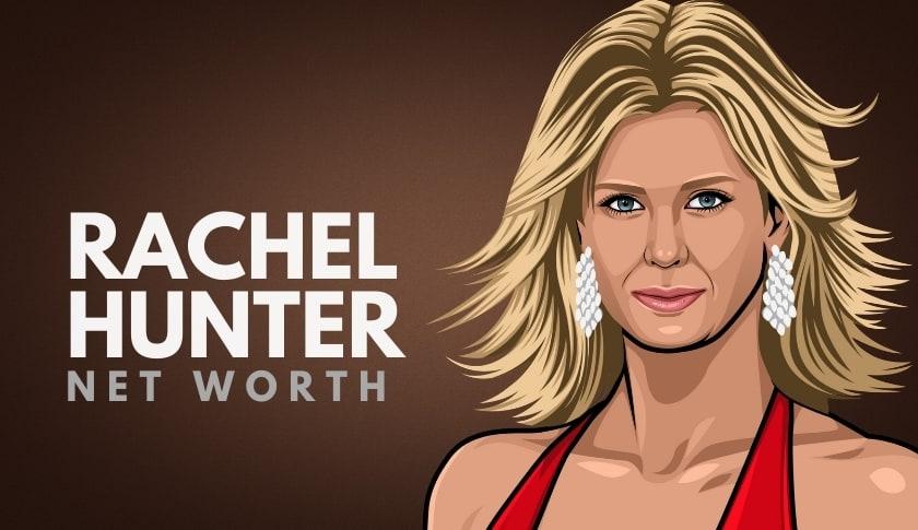 Rachel Hunter Net Worth