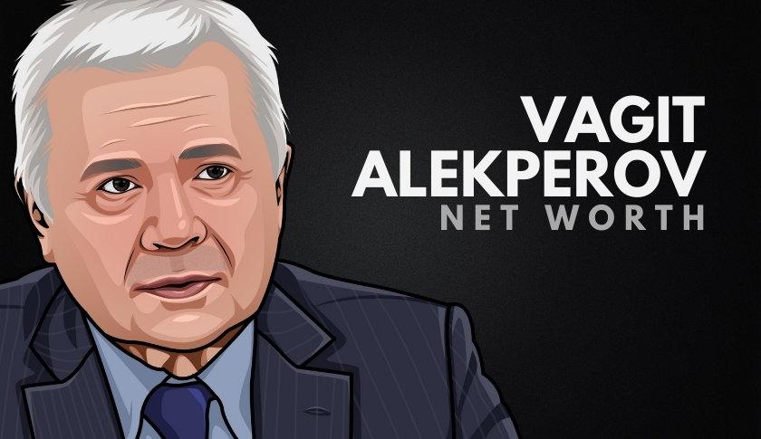 Vagit Alekperov Net Worth