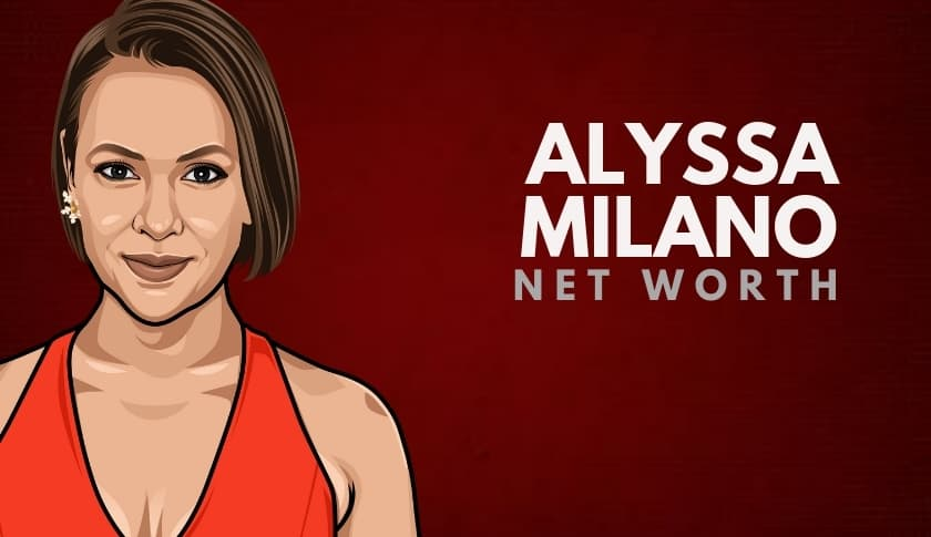 Alyssa Milano Net Worth