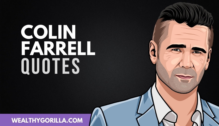 50 Wonderful Colin Farrell Quotes