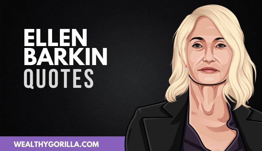 50 Wonderful Ellen Barkin Quotes