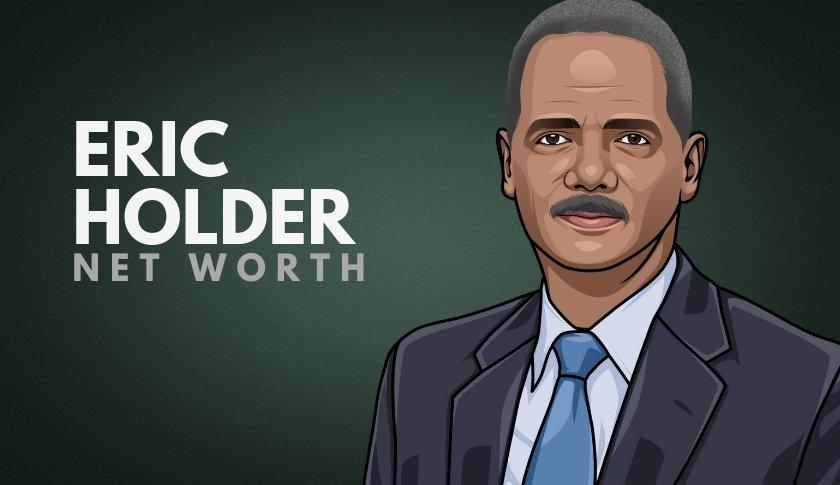 Eric Holder Net Worth