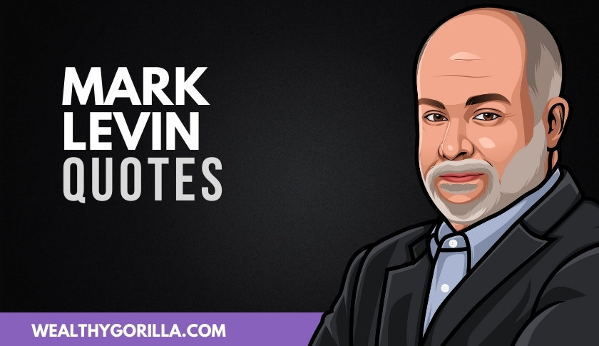 50 Famous Mark Levin Quotes & Sayings