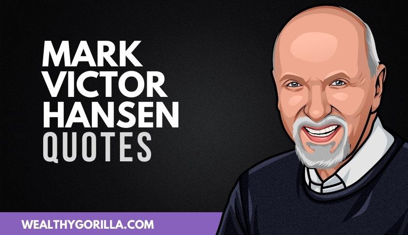 50 Motivational Mark Victor Hansen Quotes
