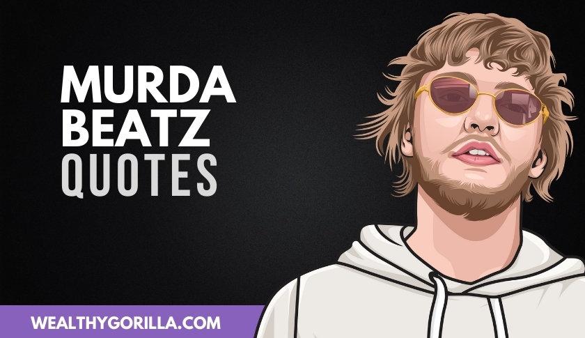 50 of the Greatest Murda Beatz Quotes