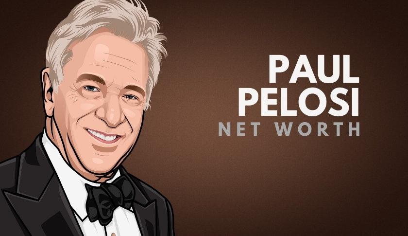 Paul Pelosi Net Worth