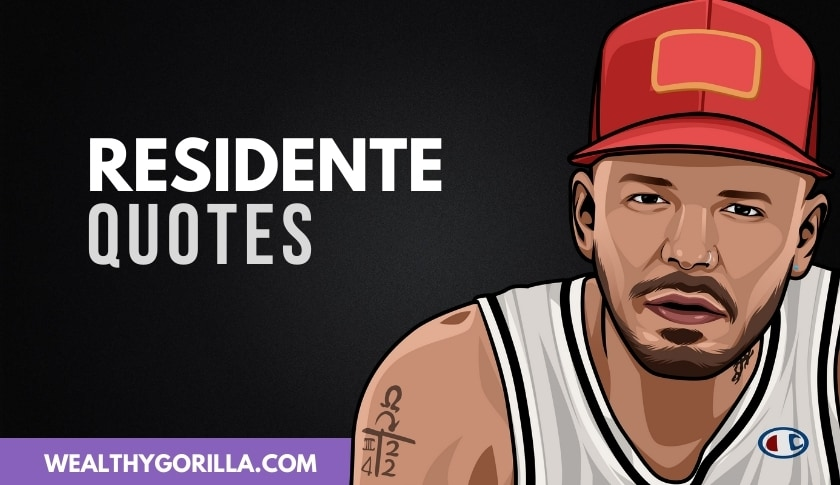 50 Famous Residente Quotes & Sayings